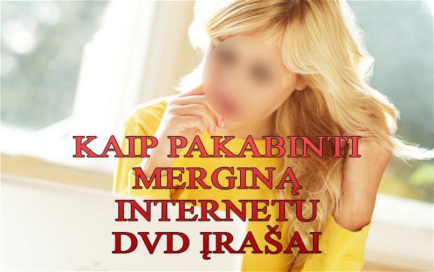 Kaip pakabinti merginą internetu